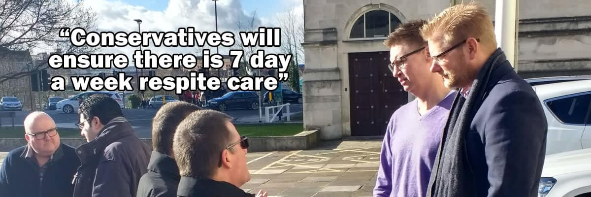 Conservatives will ensure there is 7 day a week respite care